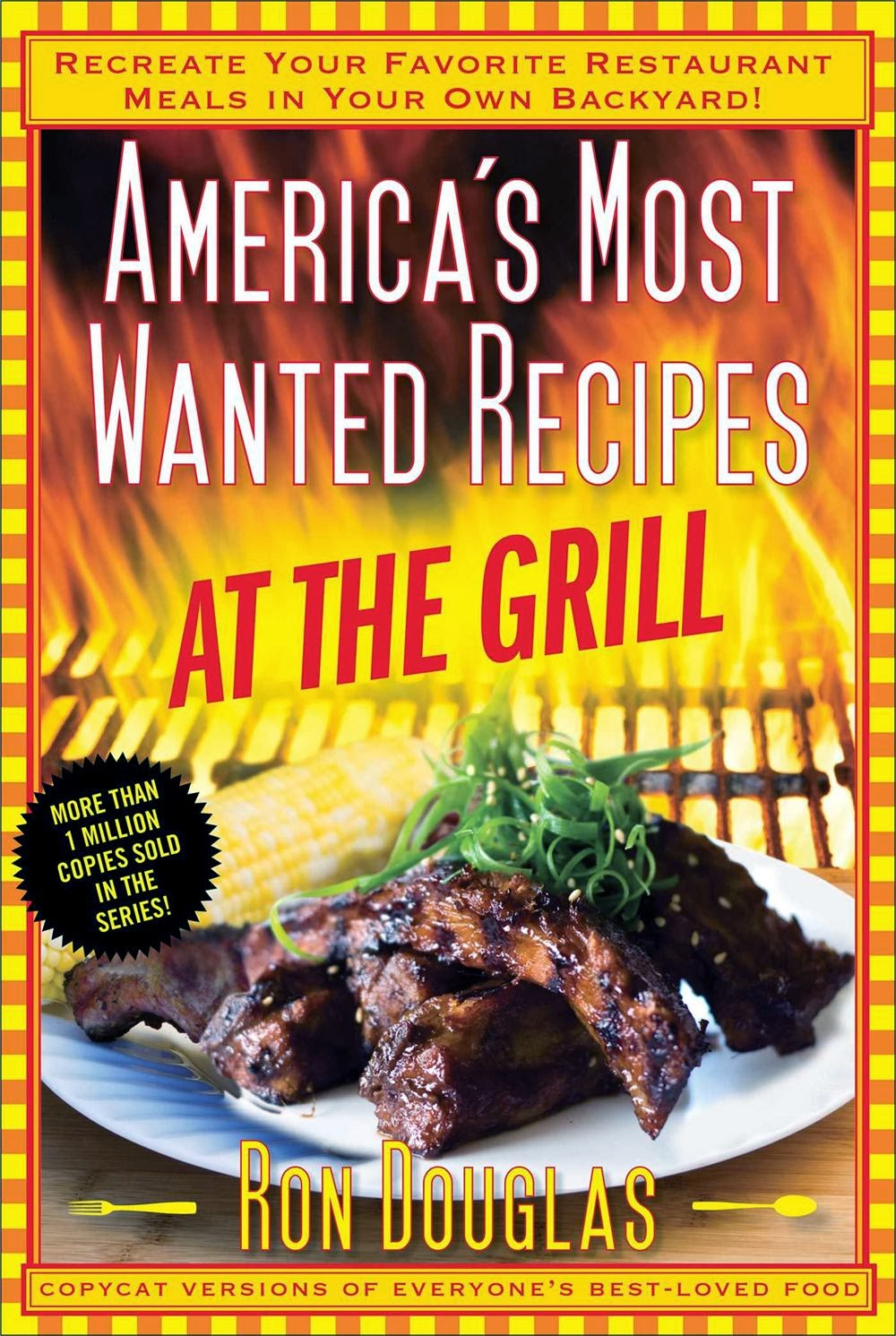 America's Most Wanted Recipes At the Grill cover