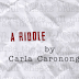 FEATURED POETRY: A Riddle by Carla Caronongan