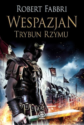Wespazjan - trybun Rzymu  Robert Fabbri