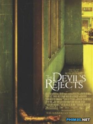 Phim Sự Chối Bỏ Của Ma Quỷ - The Devil's Rejects
