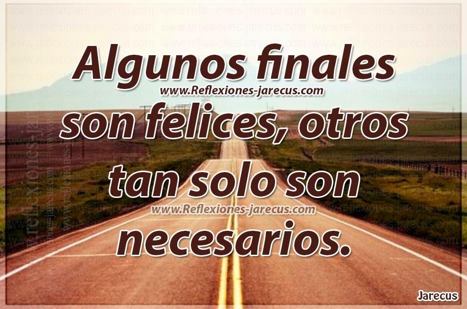Algunos finales son felices, otros tan solo son necesarios.