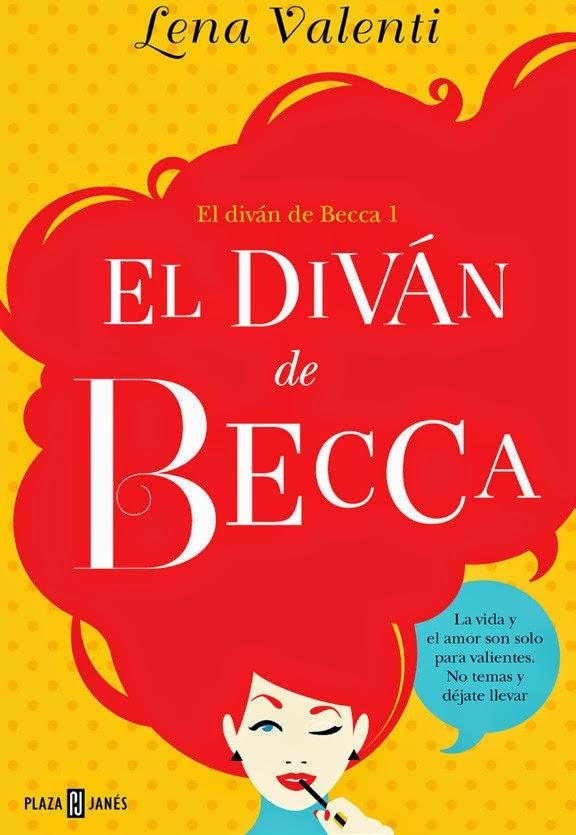 LIBRO - El diván de Becca 1 Lena Valenti (Plaza & Janes - 4 junio 2015) Edición papel & ebook kindle
