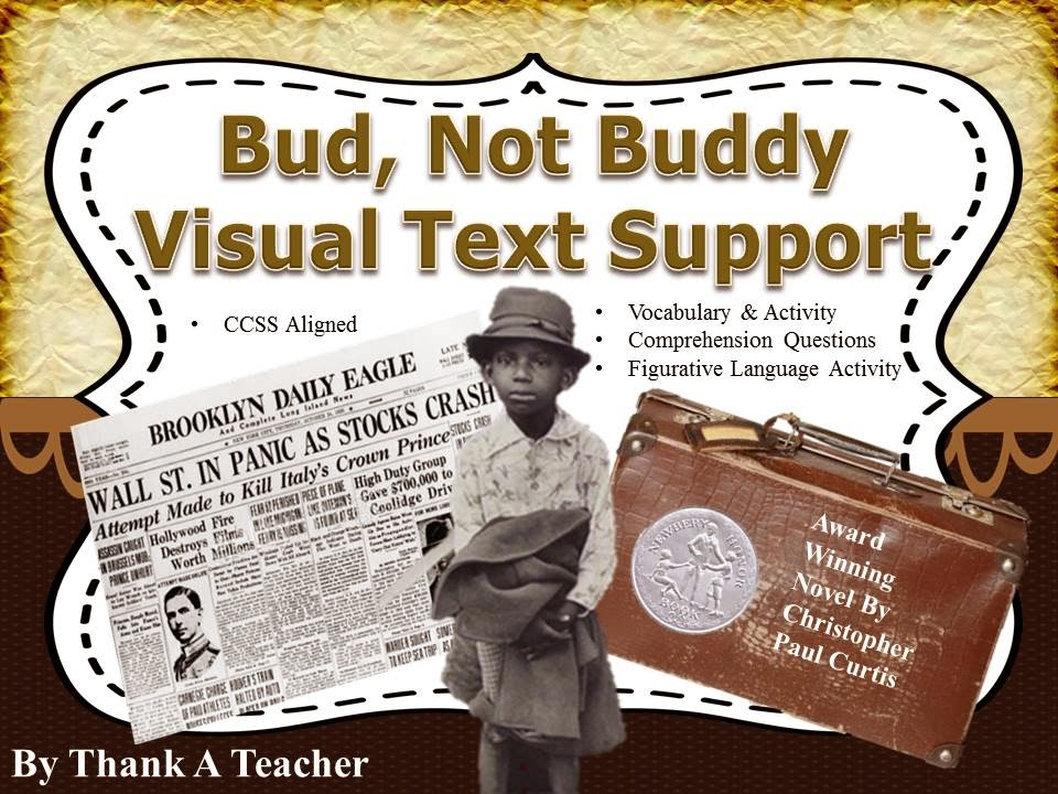 http://www.teacherspayteachers.com/Product/Bud-Not-Buddy-Novel-Study-1331824
