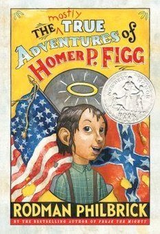 bookcover of Newbery Honor Book - The MOSTLY TRUE ADVENTURES OF HOMER P. FIGG  by Rodman Philbrick