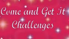 Come and Get It Challenges