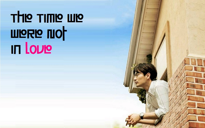 Sinopsis The Time We Were Not in Love Episode 1-16 (Tamat)