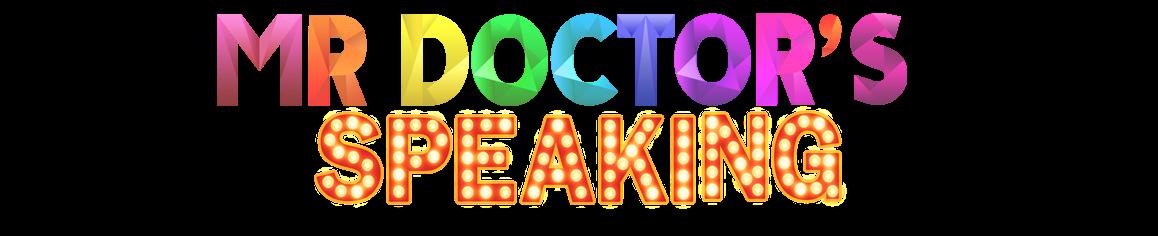 Mr Doctor's Speaking