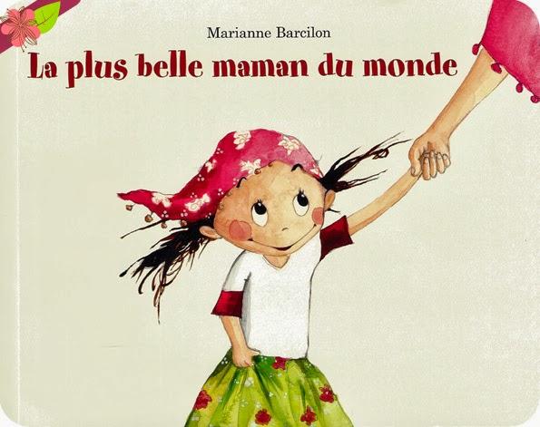 """""""La plus belle maman du monde"""" de Marianne Barcilon"""