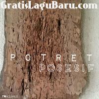 Download Lagu POP Potret Posesif MP3 Terbaru