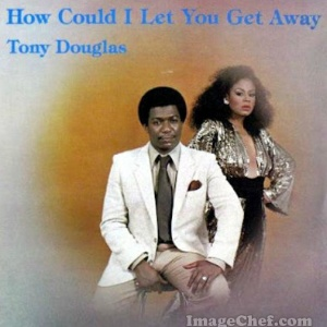 TONY DOUGLAS - Love Me Now