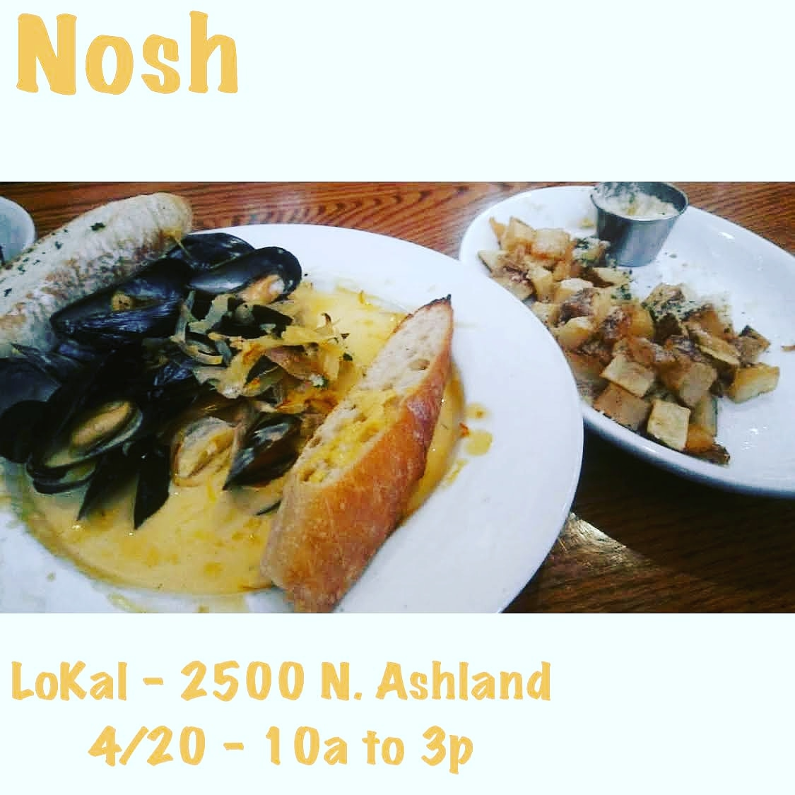 Saturday Day 4/20: Nosh @ Lokal