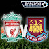 Prediksi Liverpool VS West Ham United