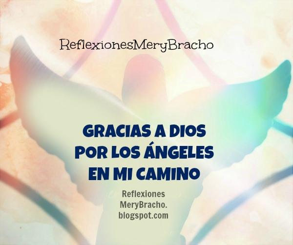Dios manda ángeles a ayudar o proteger cuando necesitamos, reflexión cristiana Mery Bracho, testimonios, vivencias.
