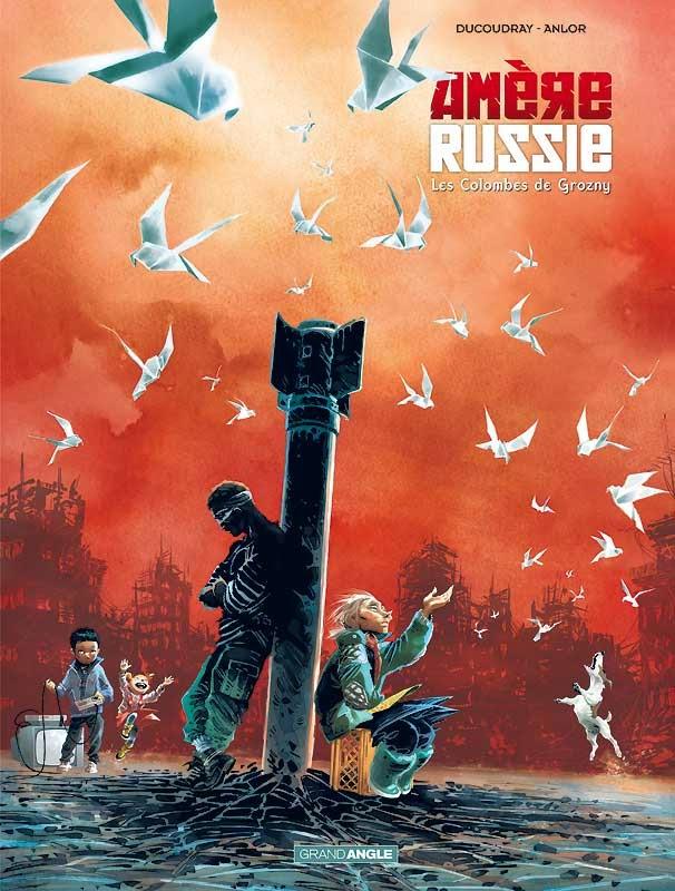 """Amère Russie - T2/2 - """"Les Colombes de Grozny"""""""