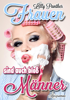 http://www.amazon.de/Frauen-sind-auch-blo%C3%9F-M%C3%A4nner-ebook/dp/B00YH2E73I/ref=sr_1_1?ie=UTF8&qid=1435095986&sr=8-1&keywords=lilly+panther
