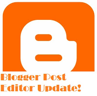 Blogger Post Editor Update - 2 New features Added