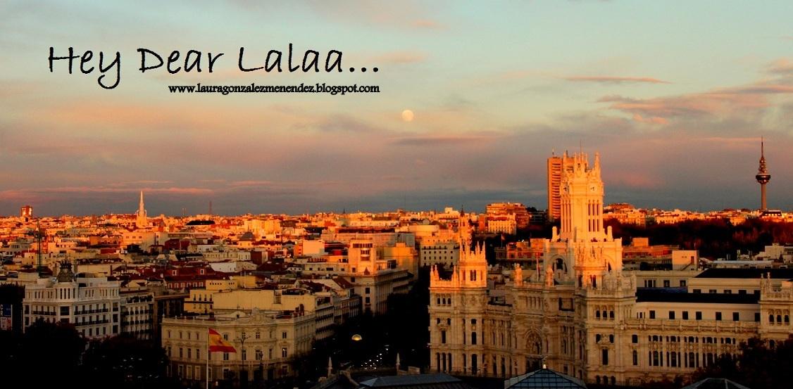 Hey Dear Lalaa . . .