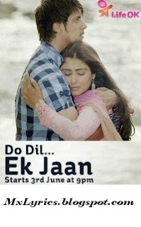 Tu Mera Mahi Lyrics - Do Dil...Ek Jaan (2013)