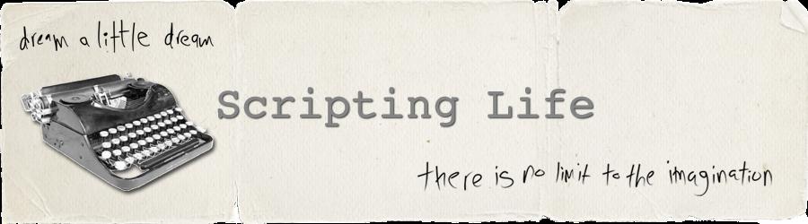 Scripting Life