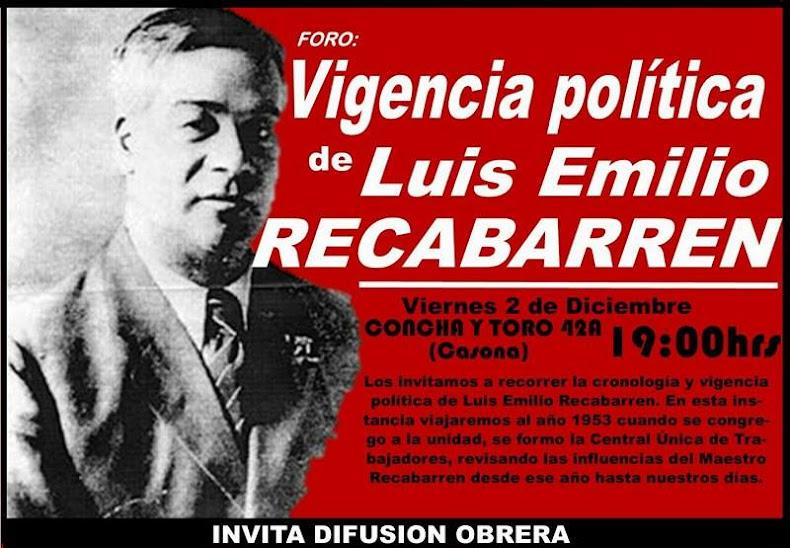 SANTIAGO: FORO; VIGENCIA POLÍTICA DE LUIS EMILIO RECABARREN