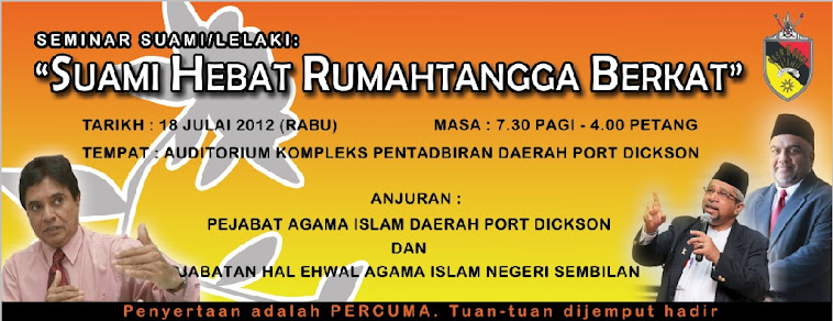 Seminar Keluarga Sakinah 'Suami Hebat Rumahtangga Berkat' MASUK PERCUMA P.DICKSON 18 JULAI 2012