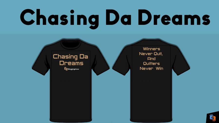 bloggingehow chasing the dream tshirt