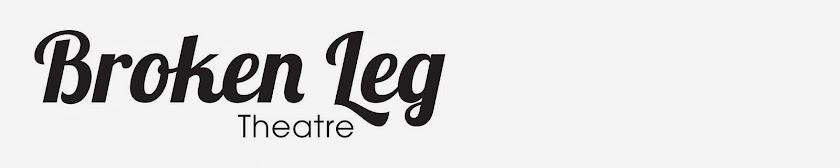 Broken Leg Theatre