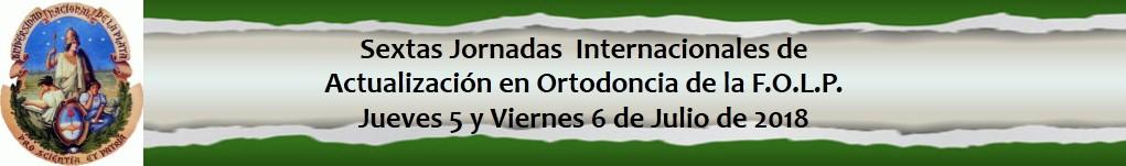 Sextas Jornadas Internacionales de Actualización en Ortodoncia - FOLP 2017