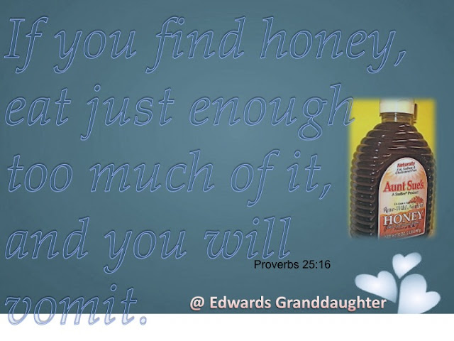 proverbs 25:16, Edwards Granddaughter