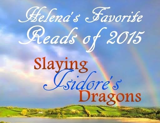 Slaying Isidore's Dragons is #1 on Helena's Favorite Reads of 2015