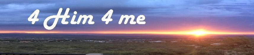 4 Him 4 me