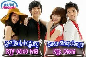 "Sinopsis Drama RTV ""Brilliant Legacy"""