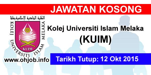 Jawatan Kerja Kosong Kolej Universiti Islam Melaka (KUIM) logo www.ohjob.info oktober 2015