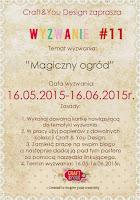 http://craftandyoudesign.blogspot.de/2015/05/challenge11-wyzwanie11.html