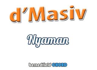 Lirik dan Chord(Kunci Gitar) D'Masiv ~ Nyaman