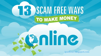 13 Scam Free Ways To Make Money Online, How to earn money online
