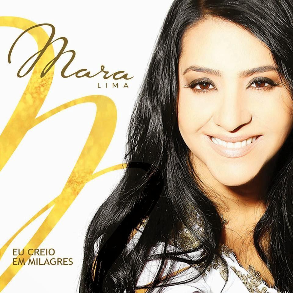 Mara Lima - Eu Creio em Milagres