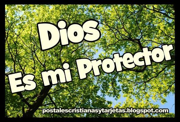 Postal Dios Es Mi Protector. imágenes y postales cristianas de Dios y su cuidado, protección.  Tarjetas Dios me cuida para compartir con amigos por facebook, twitter, pin, pinterest.