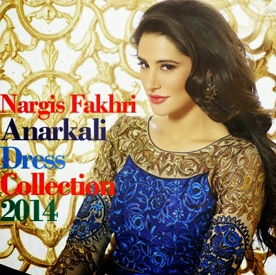Nargis Fakhri in Anarkali Dresses Collection
