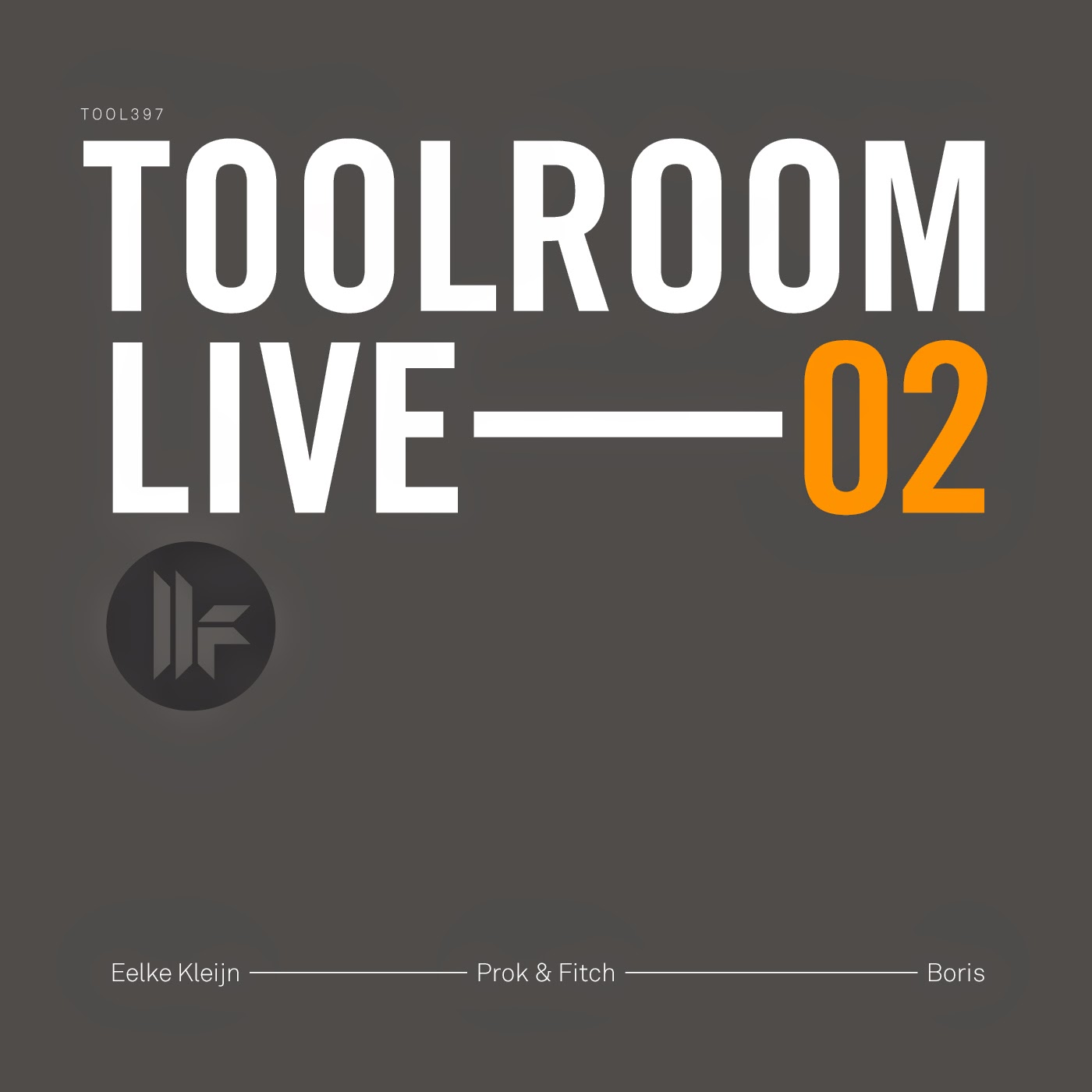 'TOOLROOM LIVE 02' MIXED BY EELKE KLEIJN, PROK & FITCH & BORIS