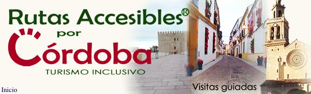 Imagen enblmética de Córdoba acompañada del texto Rutas Accesibles por Córdoba, Visitas Guiadas, Turismo Inclusivo..