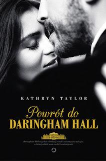 "#65 Recenzja książki Kathryn Taylor ""Powrót do Daringham Hall"""