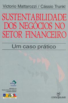 Conheça o livro Sustentabilidade dos Negócios no Setor Financeiro: Um caso prático