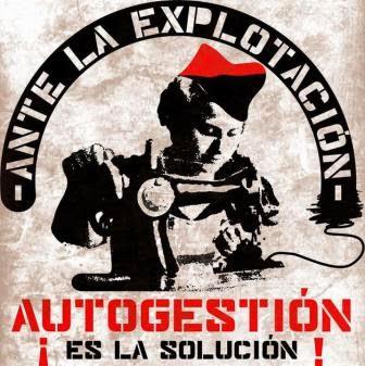 Por unos medios de producción AUTOGESTIONADOS por ls propixs trabajadors
