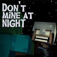 minecraft don't mine at night