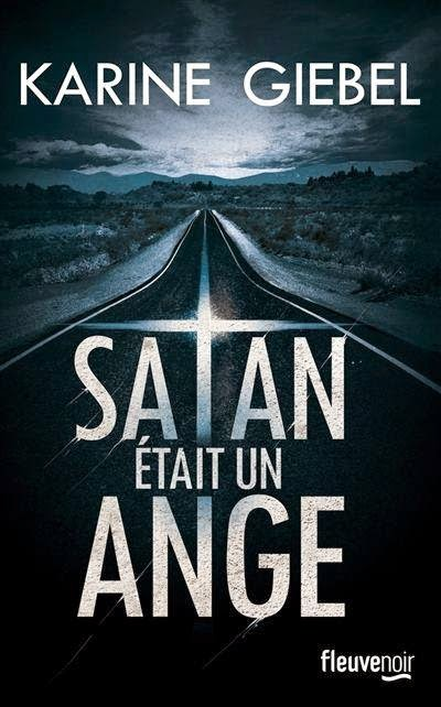 Satan était un ange - Karine Giebel
