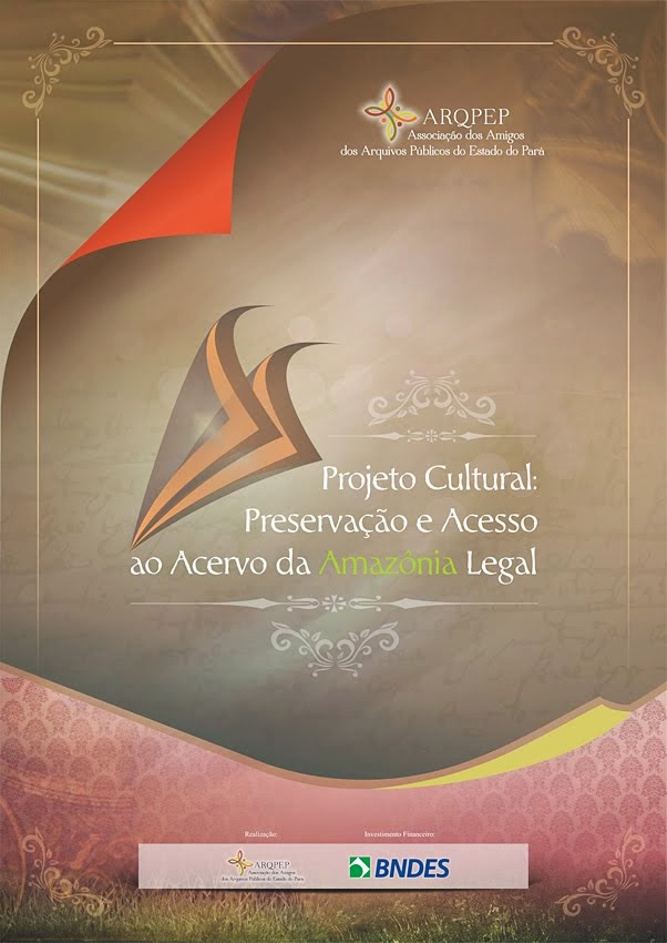 PROJETO CULTURAL PRESERVAÇÃO E ACESSO AO ACERVO DA AMAZÔNIA LEGAL