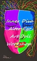 Inner Diva, Alter Ego Art Doll Workshop