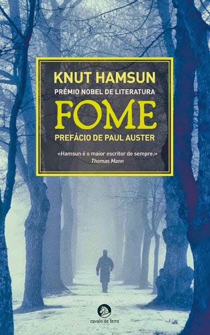 Fome, Knut Hamsun, Prémio Nobel de Literatura, Paul Auster, Cavalo de Ferro