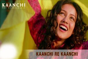 Kaanchi Re Kaanchi